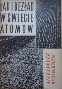 Aleksander Kitajgorodski • Ład i bezład w świecie atomów