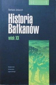 Barbara Jelavich • Historia Bałkanów wiek XX