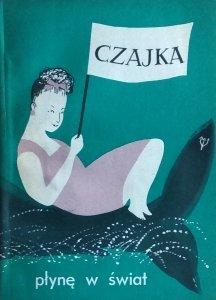 Izabela Stachowicz • Czajka. Płynę w świat
