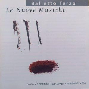 Balletto Terzo • Le Nuove Musiche • CD