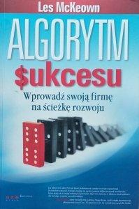 Les McKeown • Algorytm sukcesu. Wprowadź swoją firmę na ścieżkę rozwoju