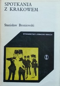 Stanisław Broniewski • Spotkania z Krakowem