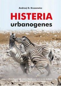 Andrzej G. Kruszewicz • Histeria urbanogenes