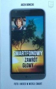 Jacek Bonecki • Smartfonowy zawrót głowy