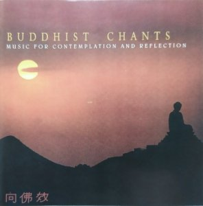 Buddhist Chants. Music for Contemplation and Reflection • CD