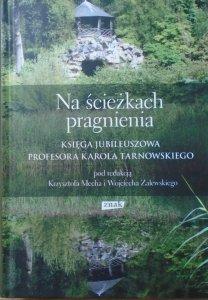 Na ścieżkach pragnienia • Księga Jubileuszowa Profesora Karola Tarnowskiego