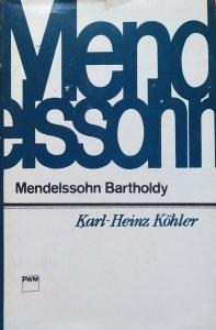 Karl-Heinz Kohler • Mendelssohn Bartholdy