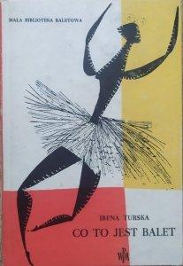 Irena Turska • Co to jest balet