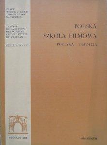 red. Jan Trzynadlowski • Polska szkoła filmowa. Poetyka i tradycja