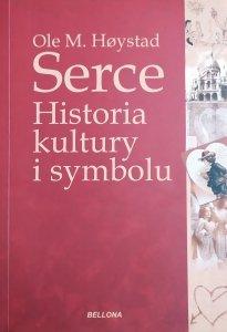 Ole M. Hoystad • Serce. Historia kultury i symbolu