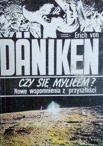 Erich von Daniken • Czy się myliłem?