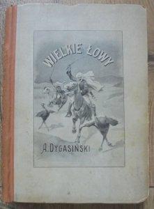Adolf Dygasiński • Wielkie łowy [Stanisław Sawiczewski]