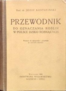 Józef Rostafiński • Przewodnik do oznaczania roślin w Polsce dziko rosnących