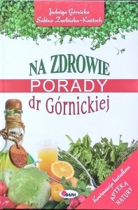 Jadwiga Górnicka • Na zdrowie. Porady dr Górnickiej
