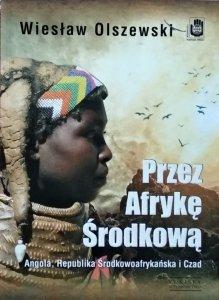 Wiesław Olszewski • Przez Afrykę Środkową