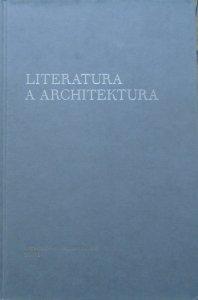 red. Joanna Godlewicz-Adamiec, Tomasz Szybisty • Literatura a architektura