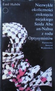 Emil Habibi • Niezwykłe okoliczności zniknięcia niejakiego Saida Abu an-Nahsa z rodu Optysymistów