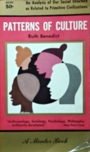 Ruth Benedict • Patterns of Culture