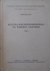 Leon Jan Łuka • Kultura wschodniopomorska na Pomorzu Gdańskim tom I