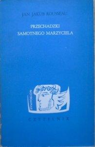 Jan Jakub Rousseau • Przechadzki samotnego marzyciela