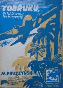 Mieczysław Pruszyński • W Tobruku, Narwiku i Moskicie