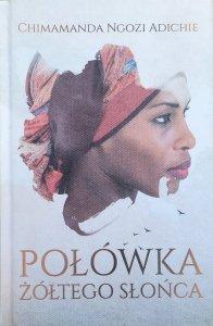 Chimamanda Ngozi Adichie • Połówka żółtego słońca [dedykacja autorska]