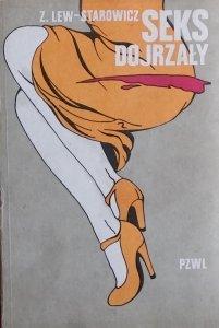 Zbigniew Lew-Starowicz •  Seks dojrzały