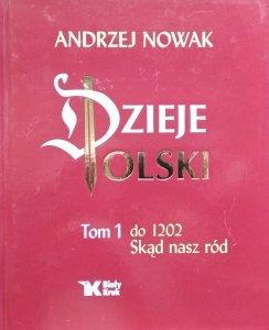 Andrzej Nowak • Dzieje Polski. Tom 1