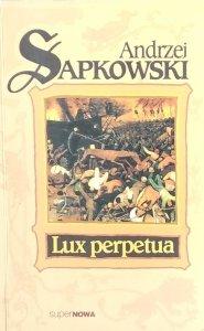 Andrzej Sapkowski • Lux perpetua