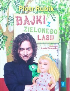 Piotr Rubik • Bajki z Zielonego Lasu