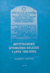Antyżydowskie wydarzenia kieleckie 4 lipca 1946 roku • Dokumenty i materiały