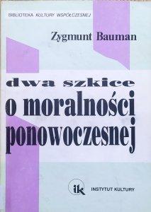 Zygmunt Bauman • Dwa szkice o moralności ponowoczesnej