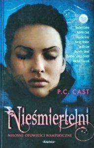 P.C. Cast • Nieśmiertelni. Miłosne opowieści wampiryczne