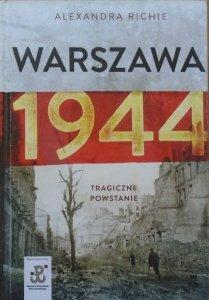 Alexandra Richie •  Warszawa 1944. Tragiczne powstanie