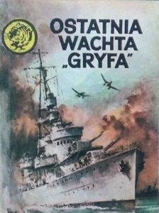 Zbigniew Damski • Ostatnia wachta Gryfa