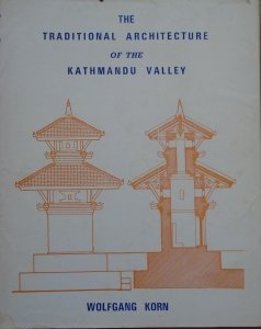 Wolfgang Korn • The Traditional Architecture of the Kathmandu Valley