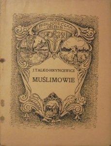 Juljan Talko-Hryncewicz • Muślimowie czyli tak zwani Tatarzy litewscy