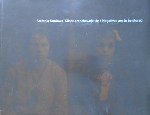 Stefania Gurdowa • Klisze przechowuje się / Negatives are to be stored