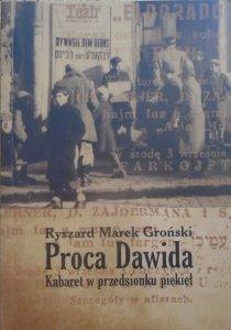 Ryszard Marek Groński • Proca Dawida. Kabaret w przedsionku piekieł