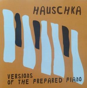 Hauschka • Versions of the Prepared Piano • CD