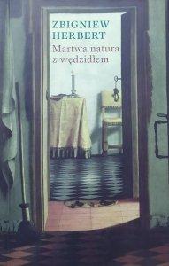 Zbigniew Herbert • Martwa natura z wędzidłem