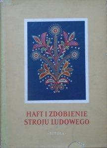 red. Ewa Maszyńska • Haft i zdobienie stroju ludowego