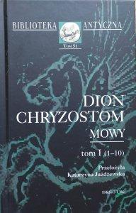 Dion Chryzostom • Mowy tom I (1-10) [Biblioteka Antyczna]