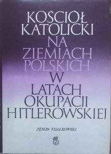 Zenon Fijałkowski • Kościół katolicki na ziemiach polskich w latach okupacji hitlerowskiej