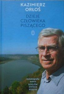 Kazimierz Orłoś • Dzieje człowieka piszącego