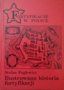 Stefan Fuglewicz • Ilustrowana historia fortyfikacji