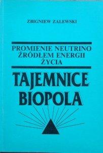 Zbigniew Zalewski • Tajemnice biopola. Promienie neutrino źródłem energii życia