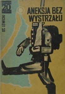 Stanisław Lewicki • Aneksja bez wystrzału [Żółty Tygrys]