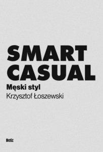 Krzysztof Łoszewski • Smart casual. Męski styl