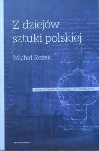 Michał Rożek • Z dziejów sztuki polskiej